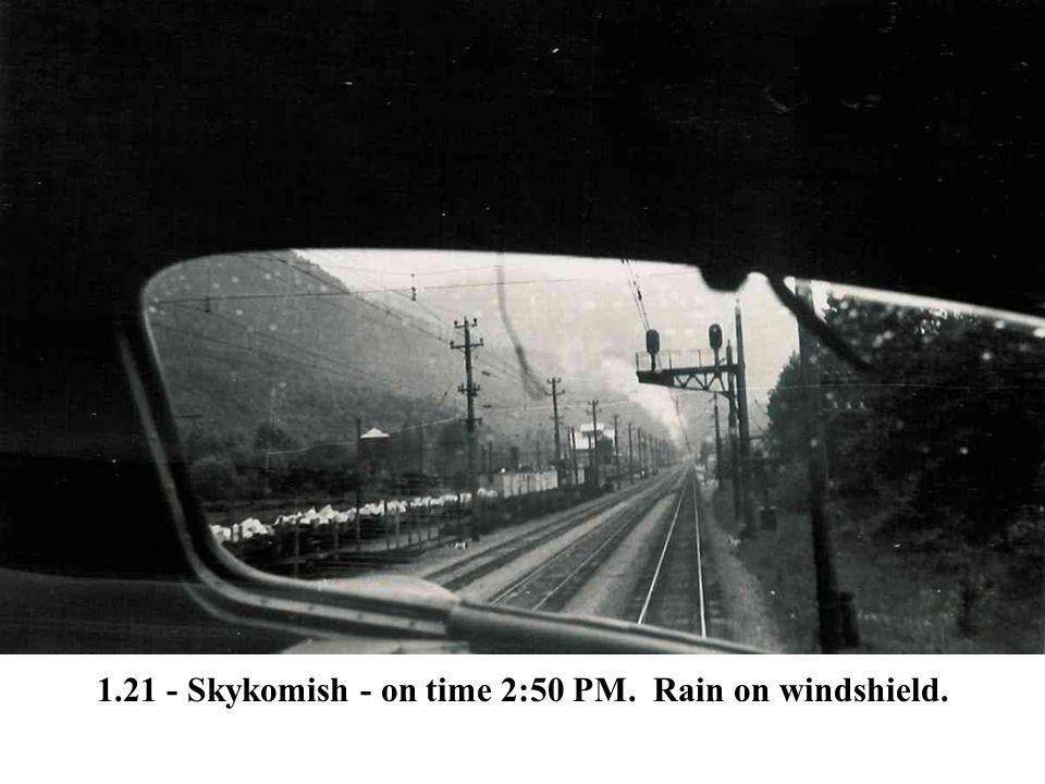 1.21 - Skykomish - on time 2:50 PM. Rain on windshield.