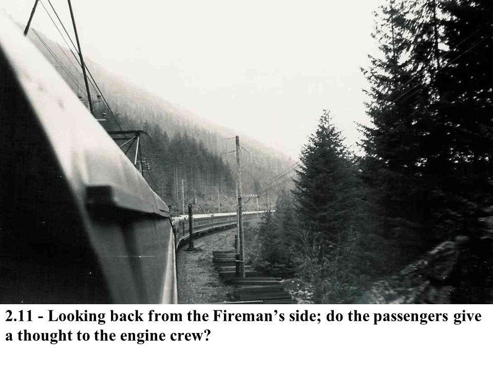 2.11 - Looking back from the Fireman's side; do the passengers give a thought to the engine crew?