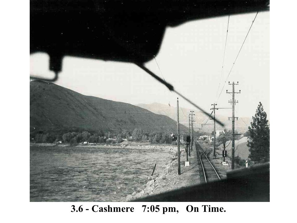 3.6 - Cashmere 7:05 pm, On Time.