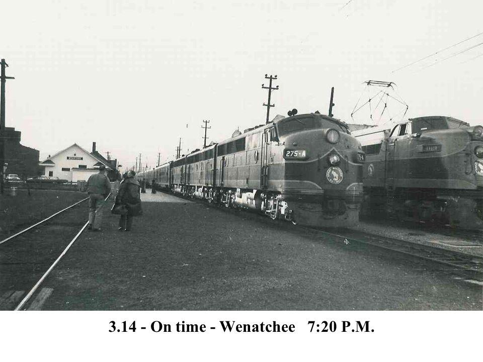 3.14 - On time - Wenatchee 7:20 P.M.