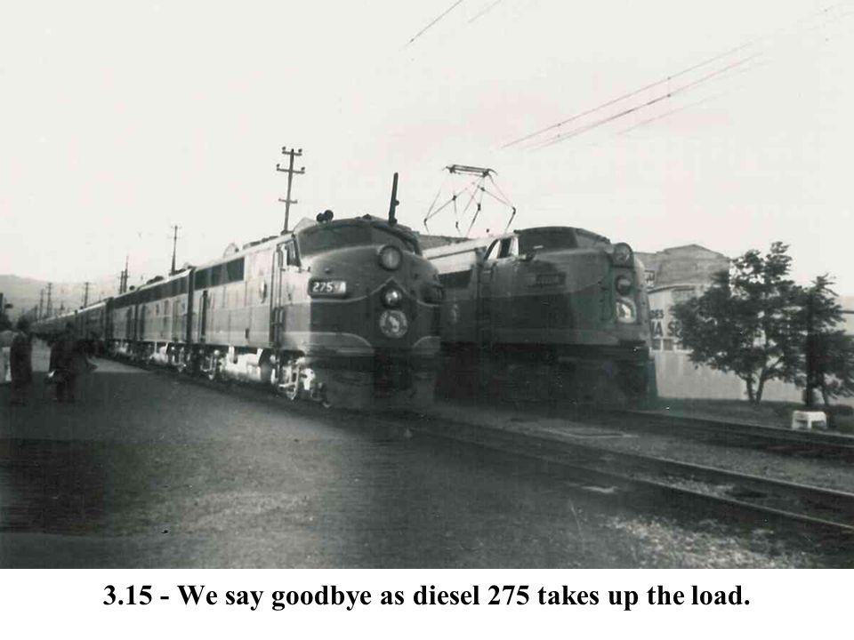 3.15 - We say goodbye as diesel 275 takes up the load.
