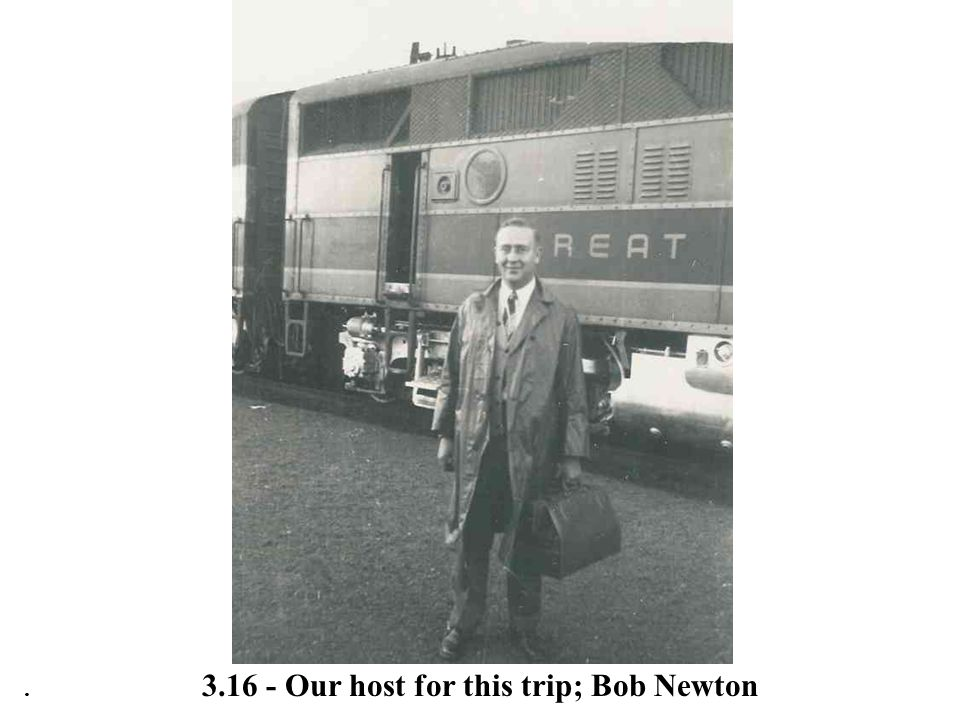 . 3.16 - Our host for this trip; Bob Newton