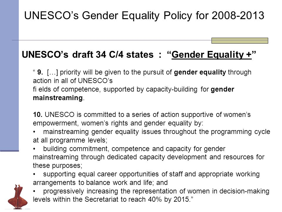 UNESCO's current Gender Equality Policy 32.