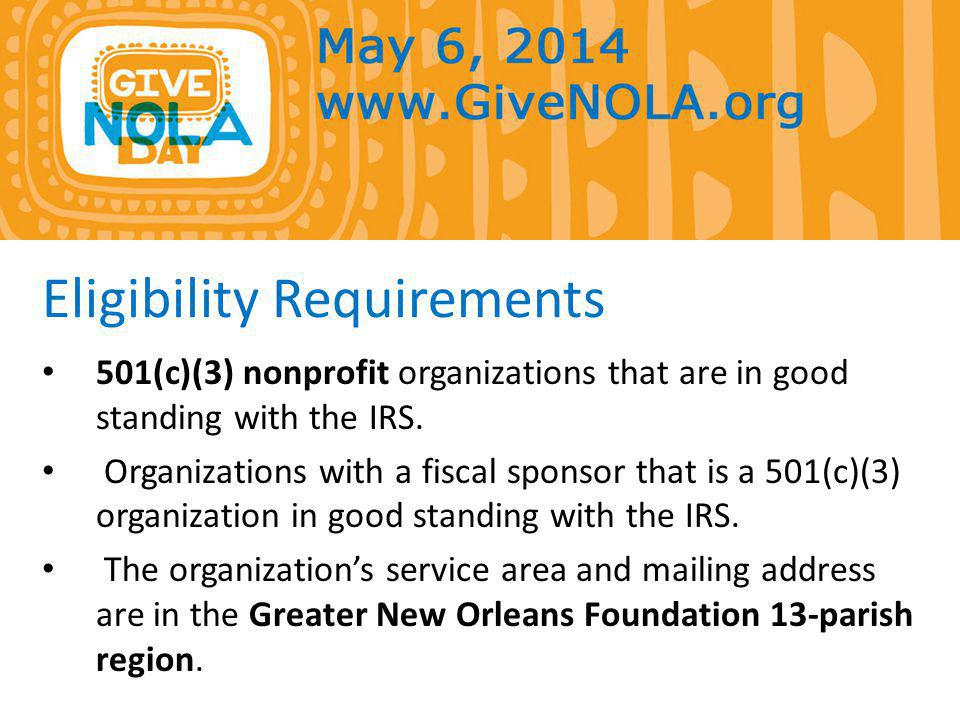 Eligibility Requirements 501(c)(3) nonprofit organizations that are in good standing with the IRS.