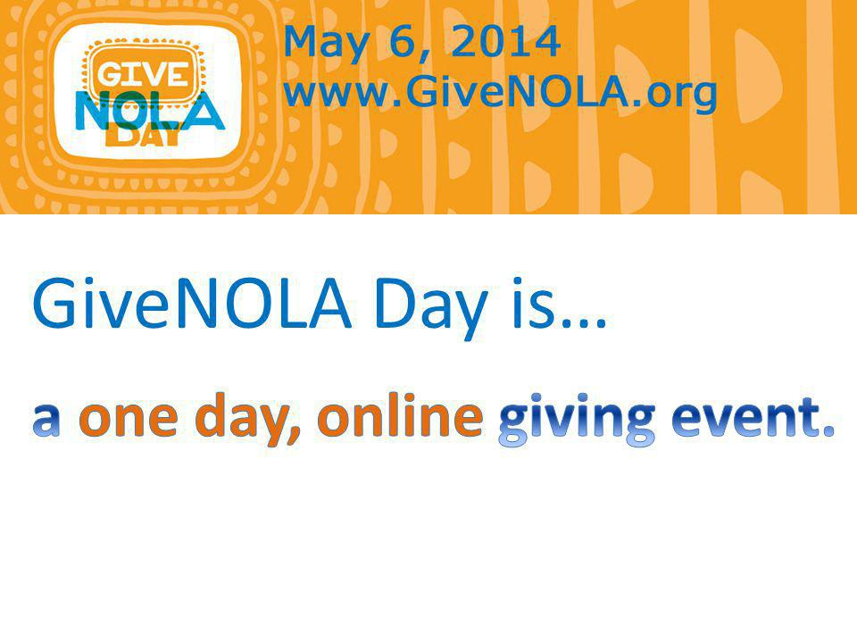 It's Tuesday, May 6 th – one day we come together as one to support our local nonprofits in the Greater New Orleans area.