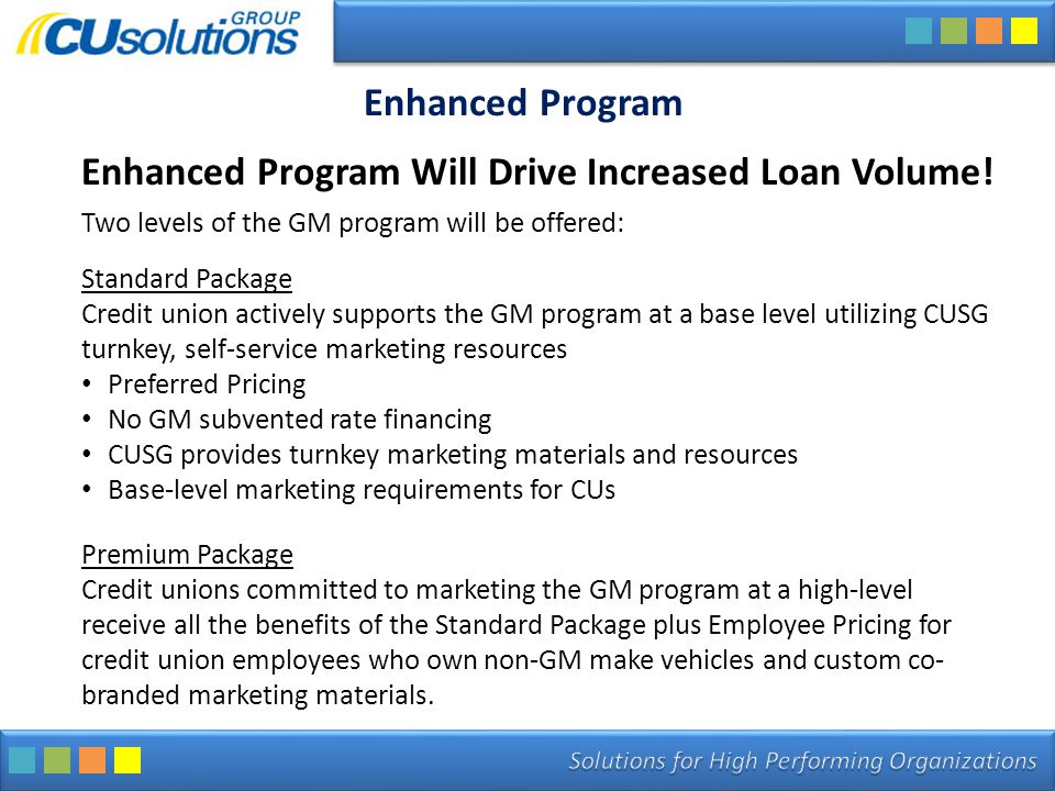 Enhanced Program Enhanced Program Will Drive Increased Loan Volume.