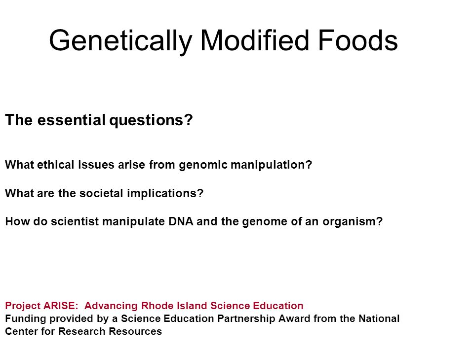 The essential questions? What ethical issues arise from genomic manipulation? What are the societal implications? How do scientist manipulate DNA and