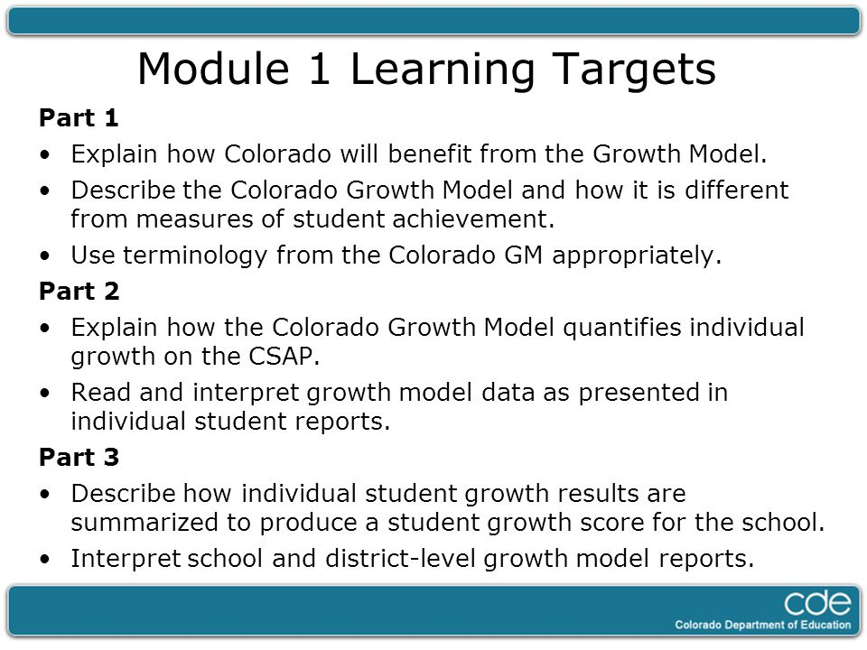 Module 1 Learning Targets Part 1 Explain how Colorado will benefit from the Growth Model.