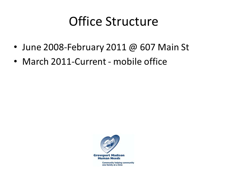 Office Structure June 2008-February 2011 @ 607 Main St March 2011-Current - mobile office