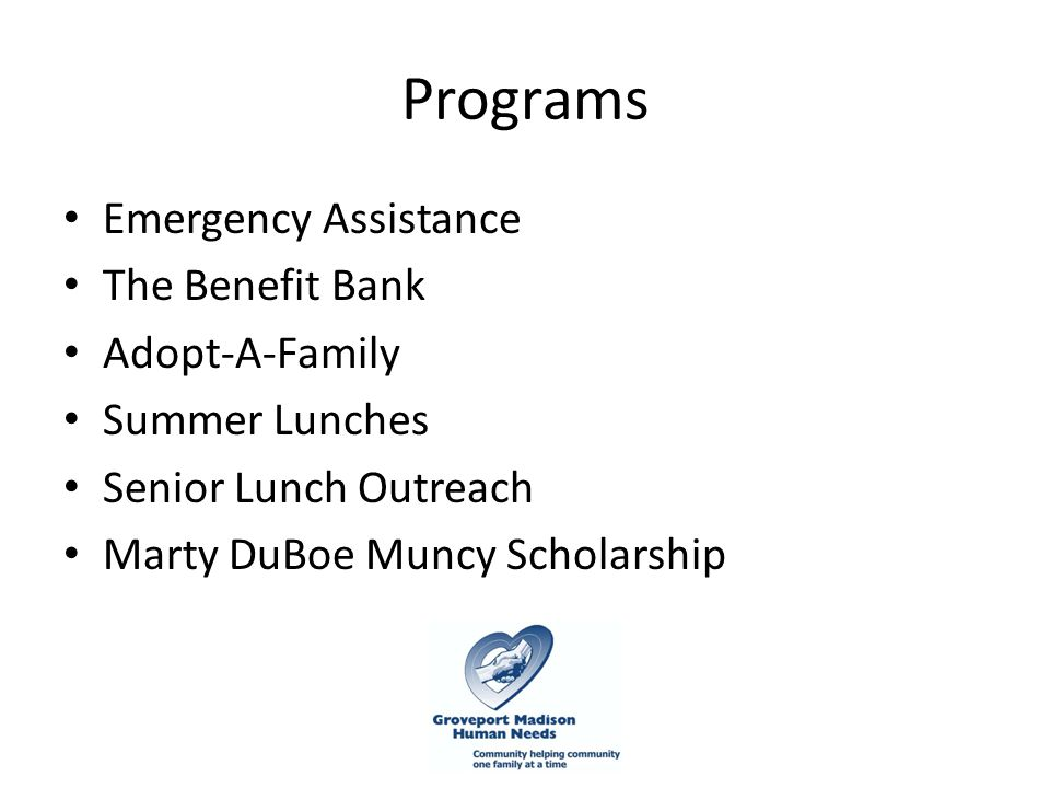Programs Emergency Assistance The Benefit Bank Adopt-A-Family Summer Lunches Senior Lunch Outreach Marty DuBoe Muncy Scholarship