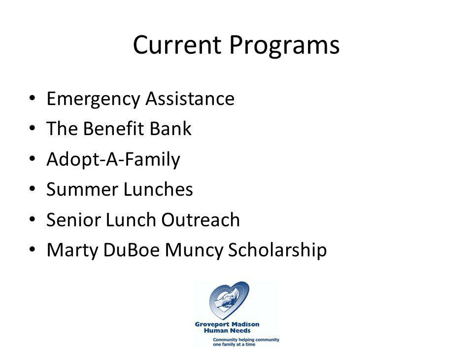 Current Programs Emergency Assistance The Benefit Bank Adopt-A-Family Summer Lunches Senior Lunch Outreach Marty DuBoe Muncy Scholarship