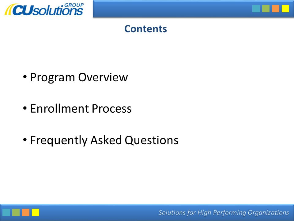 Contents Program Overview Enrollment Process Frequently Asked Questions
