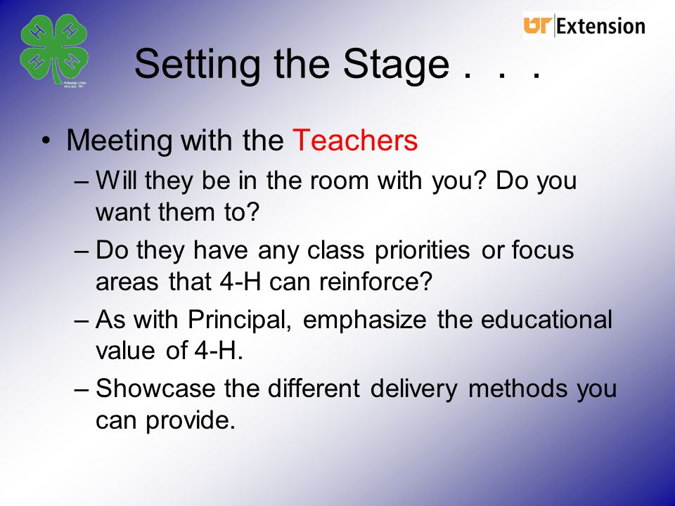 Setting the Stage...Meeting with the Teachers –Will they be in the room with you.
