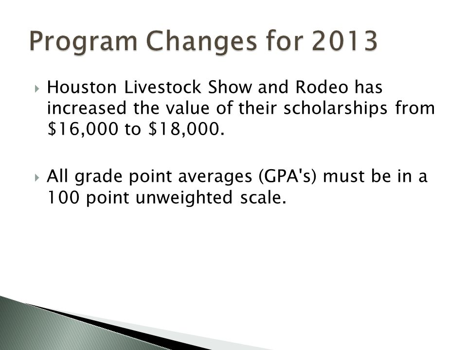  Houston Livestock Show and Rodeo has increased the value of their scholarships from $16,000 to $18,000.
