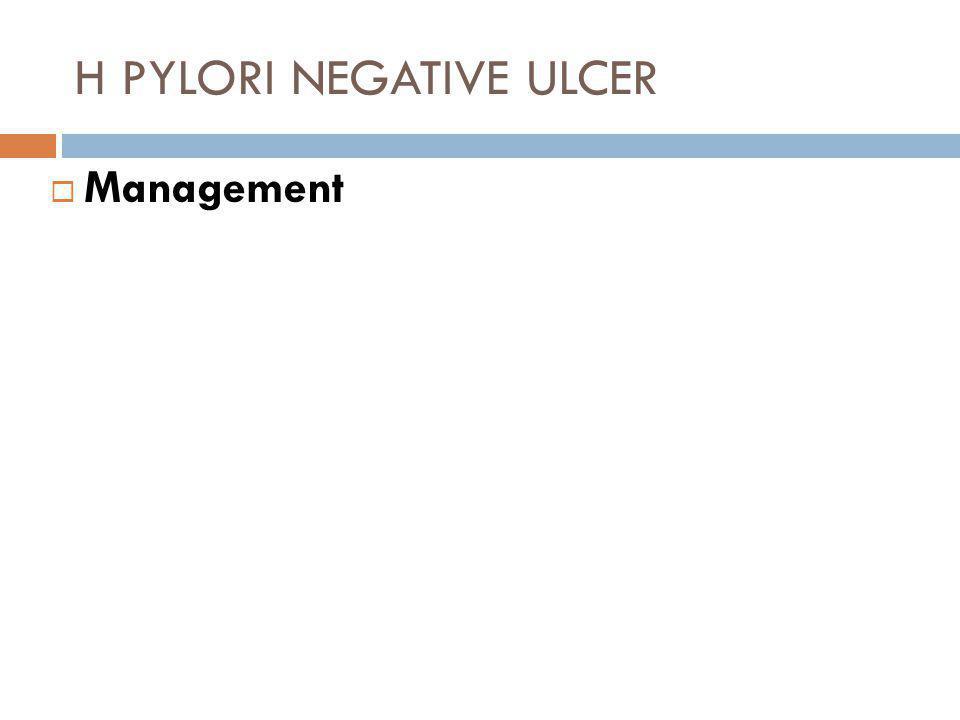 H PYLORI NEGATIVE ULCER  Management