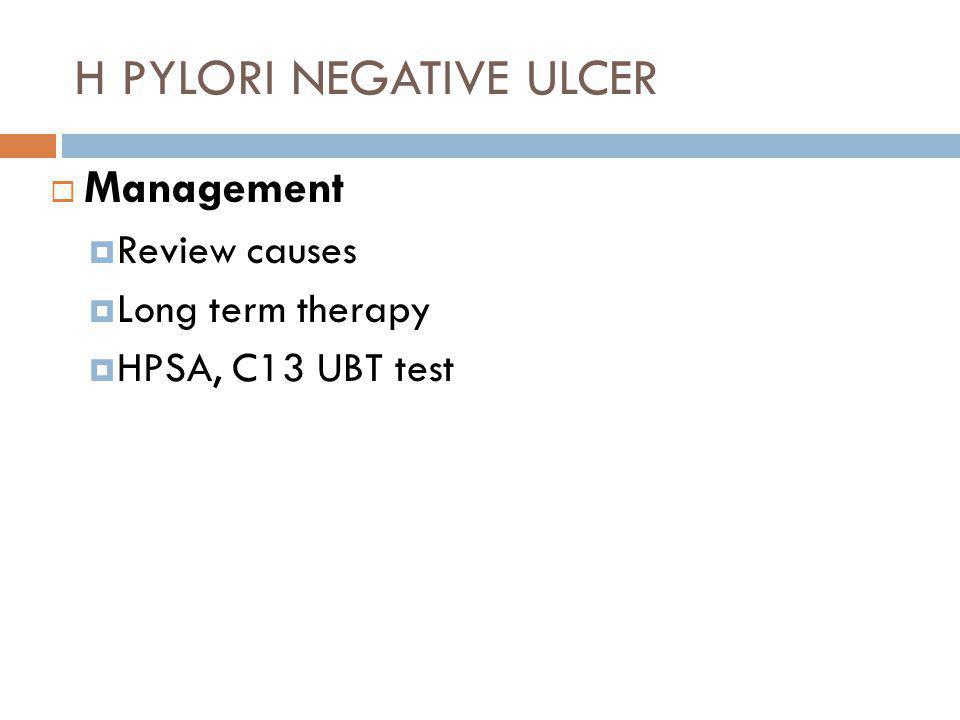 H PYLORI NEGATIVE ULCER  Management  Review causes  Long term therapy  HPSA, C13 UBT test