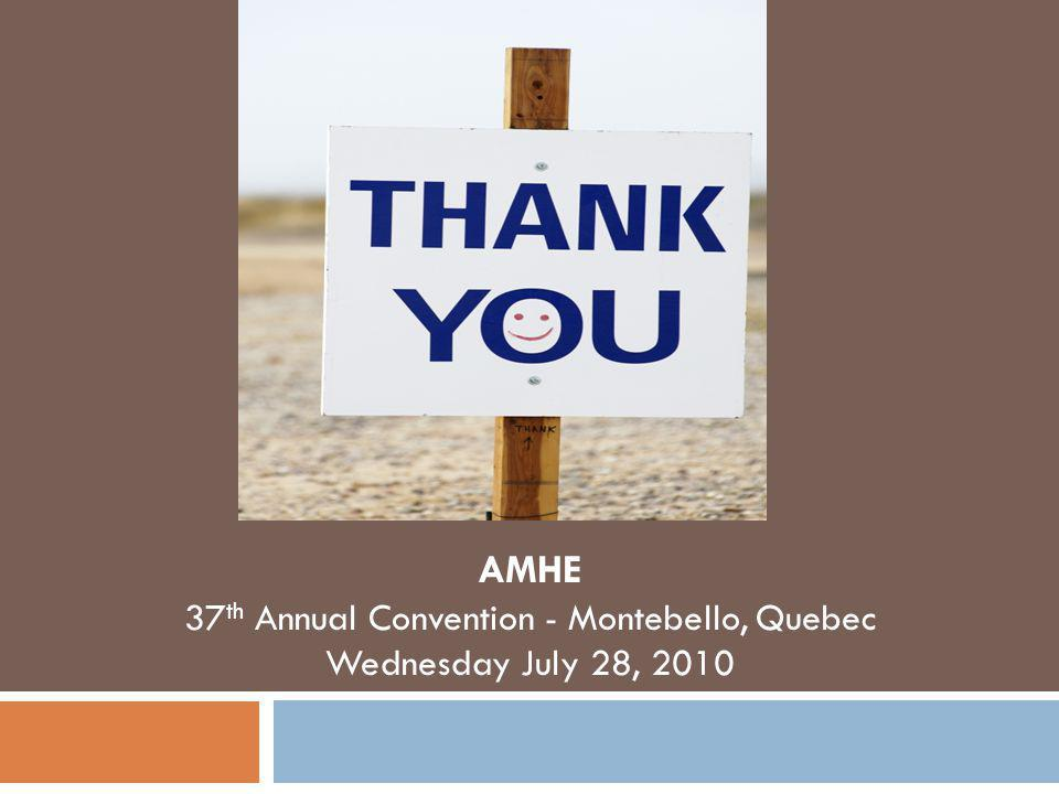 AMHE 37 th Annual Convention - Montebello, Quebec Wednesday July 28, 2010