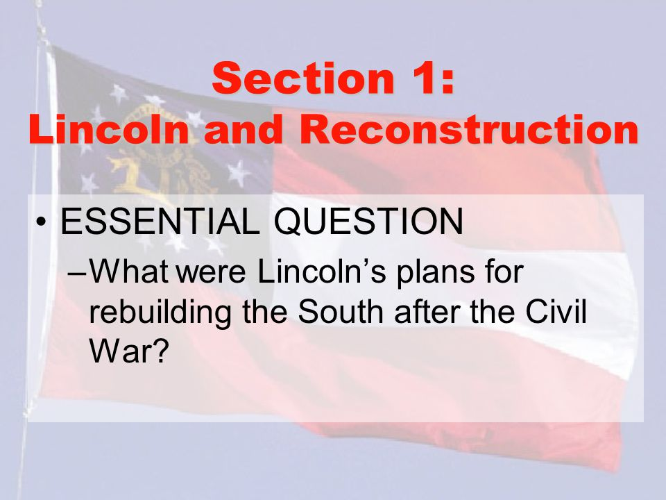 Section 2: Reconstruction in Georgia What words do I need to know.