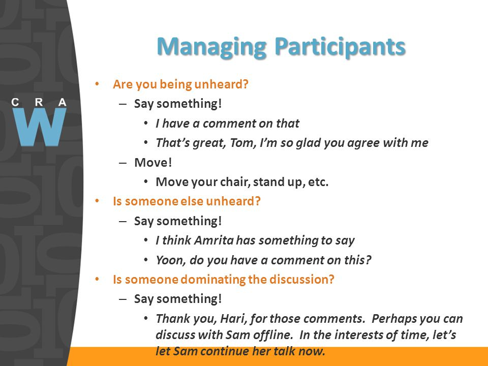 Managing Participants Are you being unheard. – Say something.