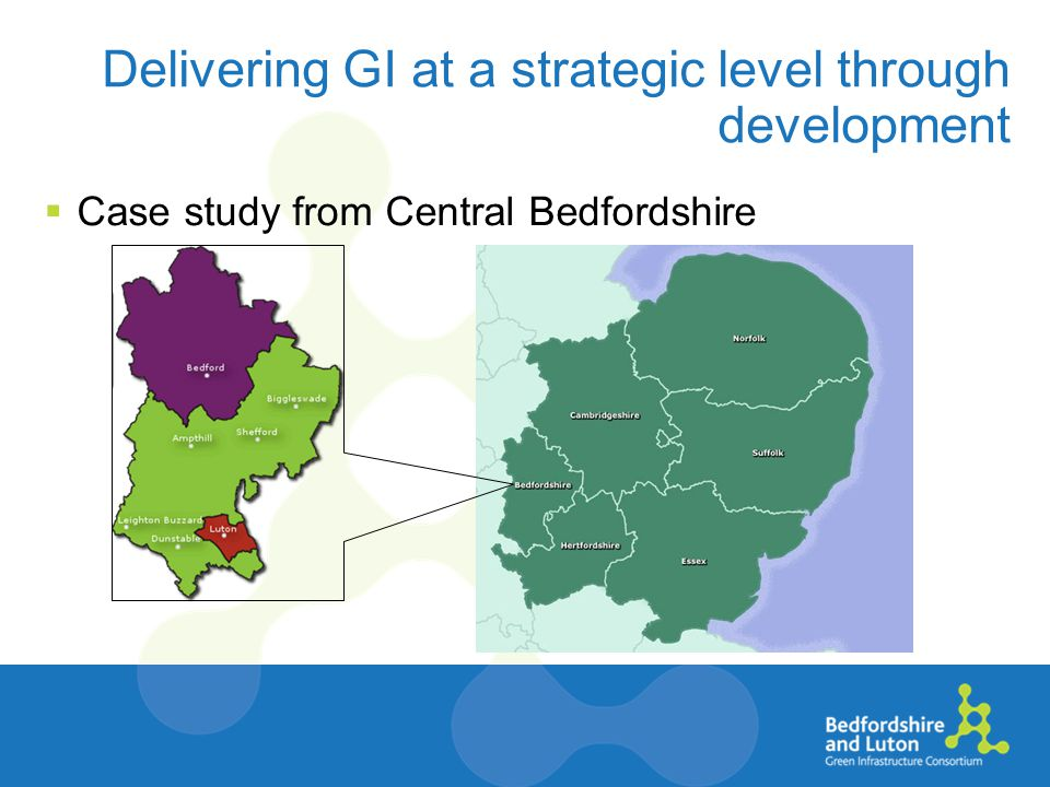 Delivering GI at a strategic level through development  Case study from Central Bedfordshire
