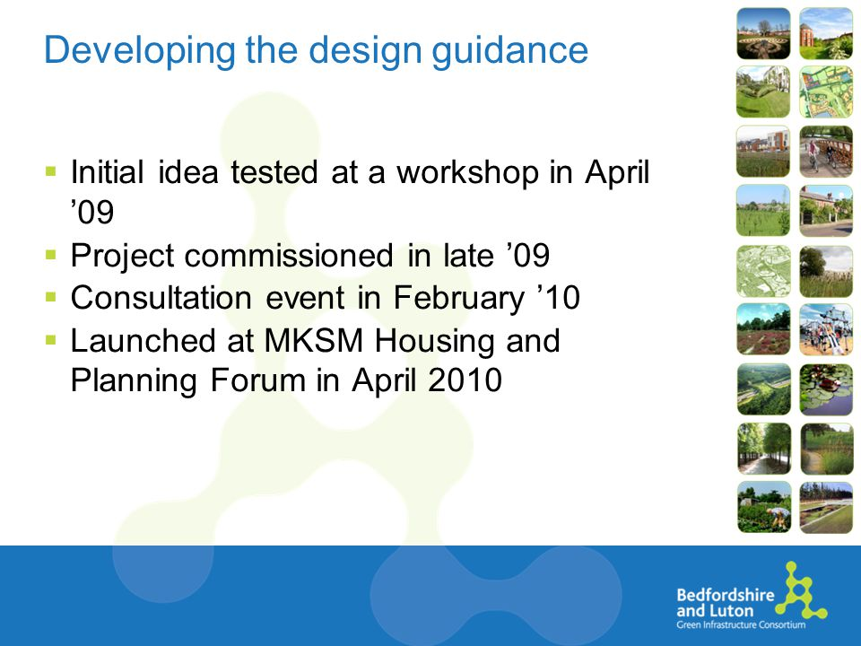 Testing with real examples Consultation with developers Working with developments on the ground to develop the guidance Case studies