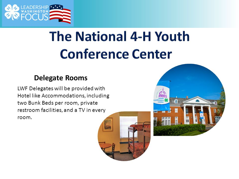 Delegate Rooms LWF Delegates will be provided with Hotel like Accommodations, including two Bunk Beds per room, private restroom facilities, and a TV in every room.