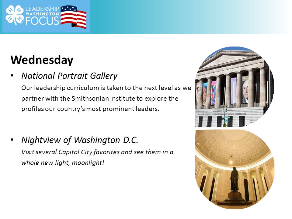 Wednesday National Portrait Gallery Our leadership curriculum is taken to the next level as we partner with the Smithsonian Institute to explore the profiles our country's most prominent leaders.