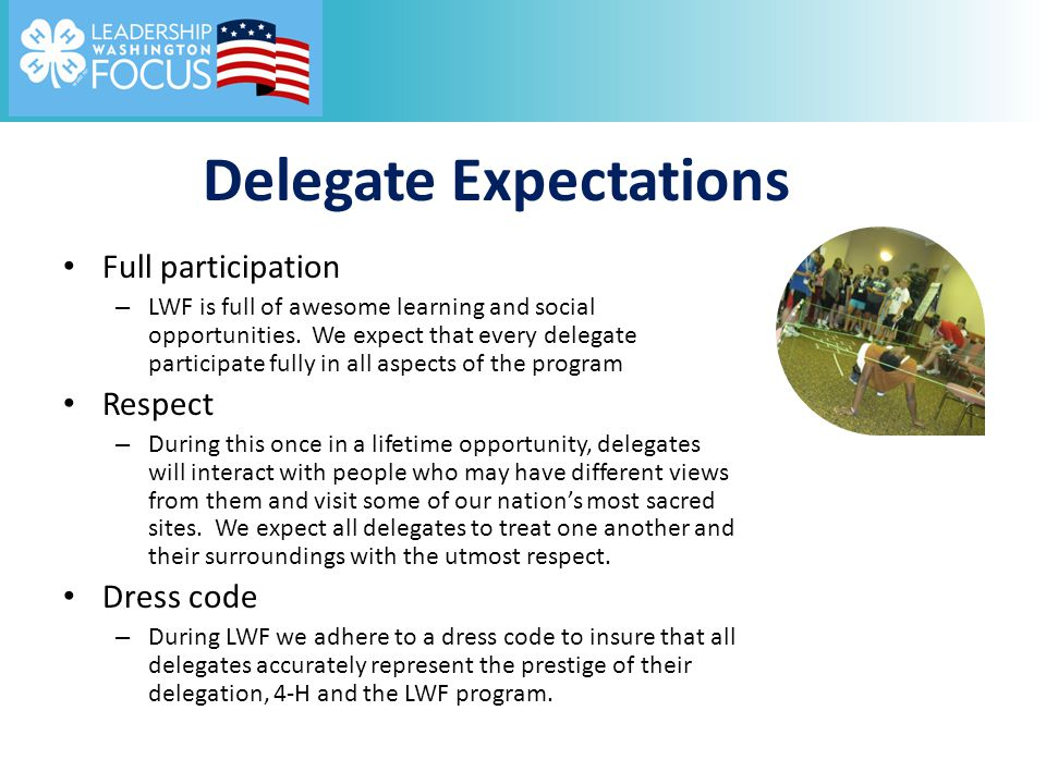 Delegate Expectations Full participation – LWF is full of awesome learning and social opportunities.