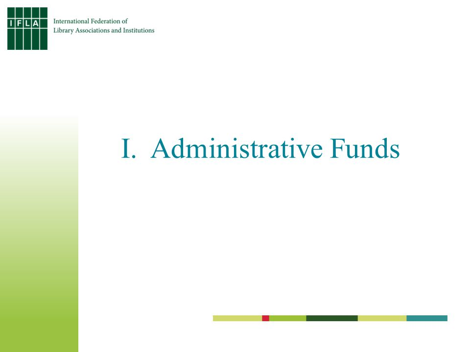 Background IFLA, through its Professional Committee (PC) supports the activities of the Standing Committees (PCs) with overall budget of € 50,000 each year Two funding streams: –Administrative funds (presented by Tone Moseid, Chair of PC Finance WG) –Project funds (presented by Kent Andreasen, Chair of the Projects WG) 2011: 1/3 spent, 2/3 unspent of admin funds
