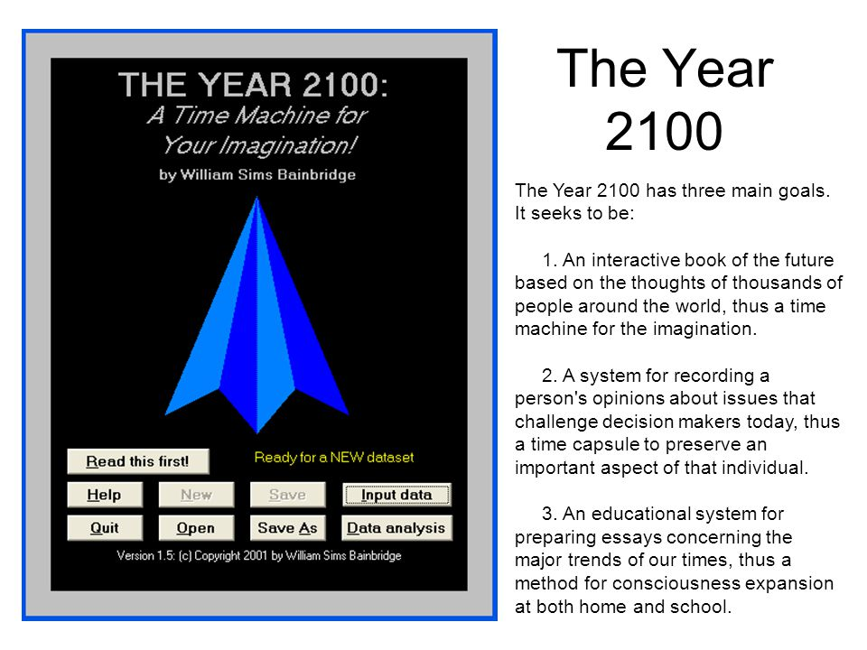 The Year 2100 The Year 2100 has three main goals. It seeks to be: 1.