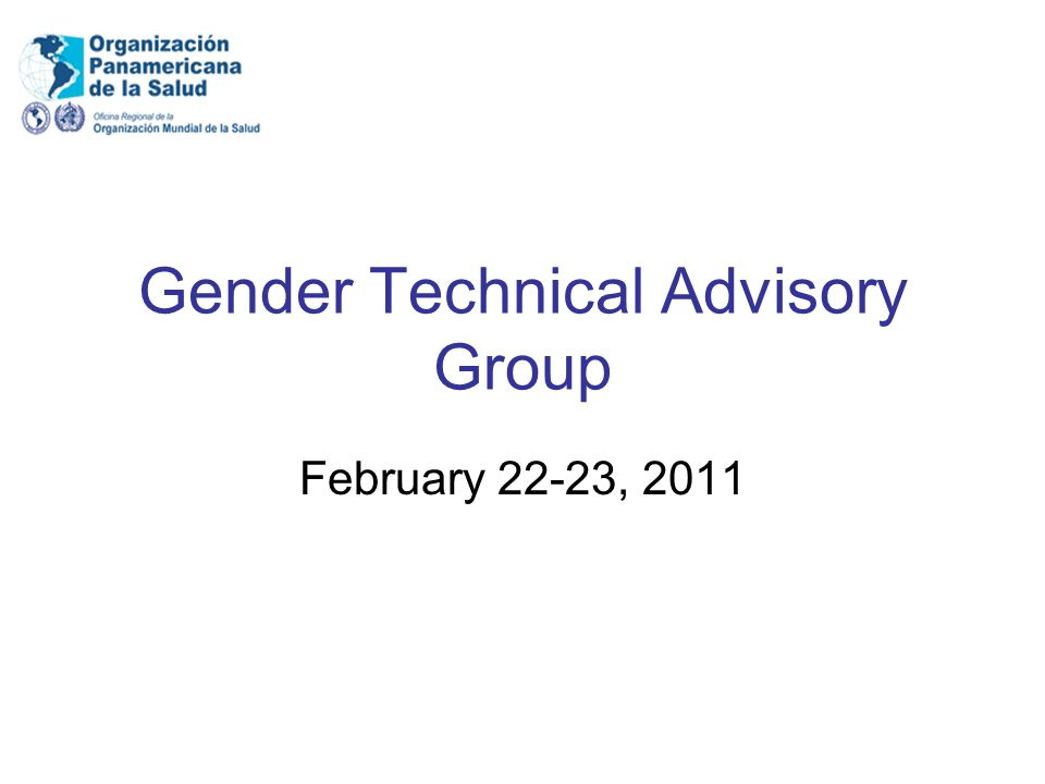 Gender Technical Advisory Group February 22-23, 2011