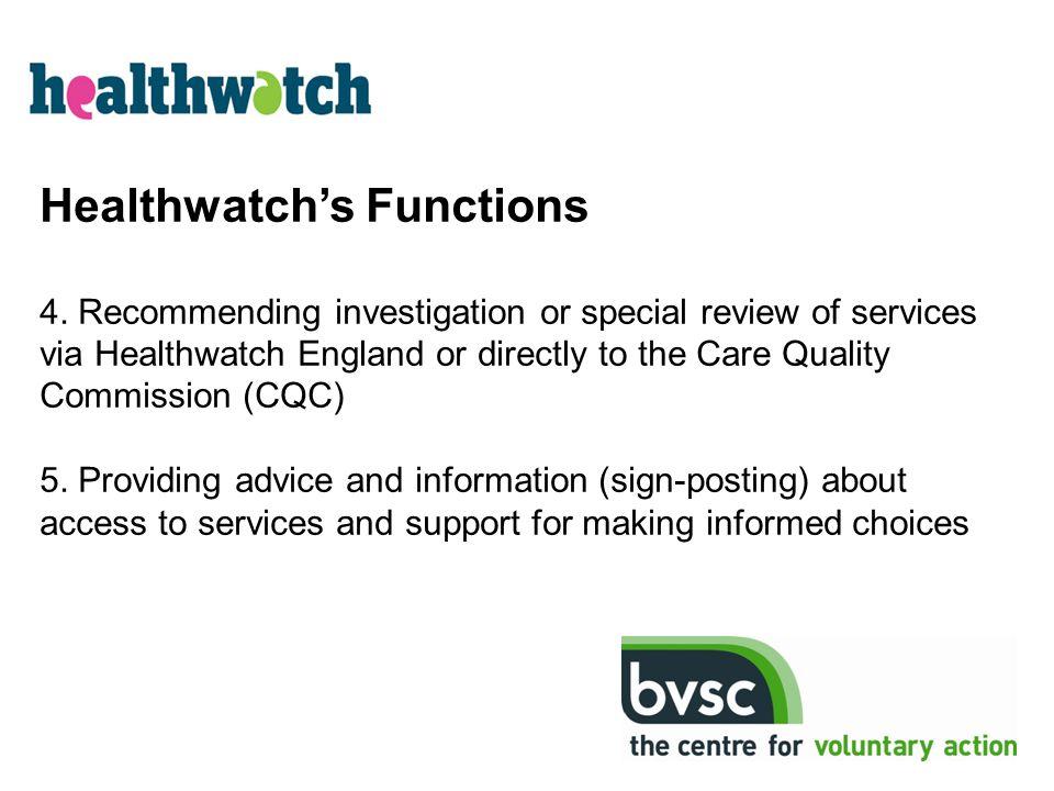 Healthwatch's Functions 4.