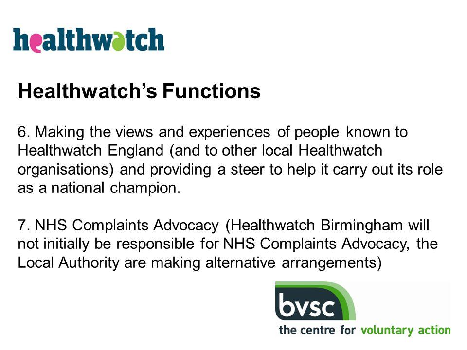 Healthwatch's Functions 6.