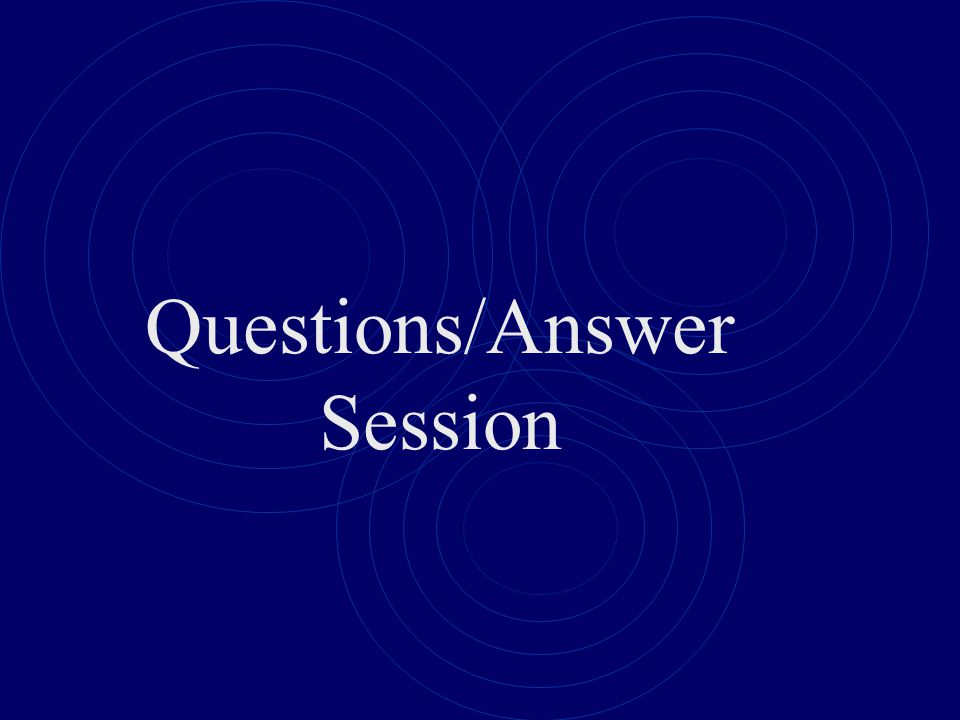 Questions/Answer Session