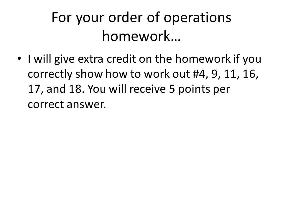 Order of Operations Homework 1.23 2.253 3.5 4.E.C.