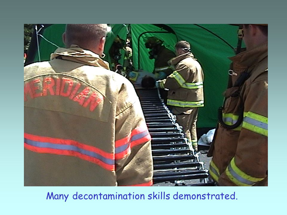 Many decontamination skills demonstrated.