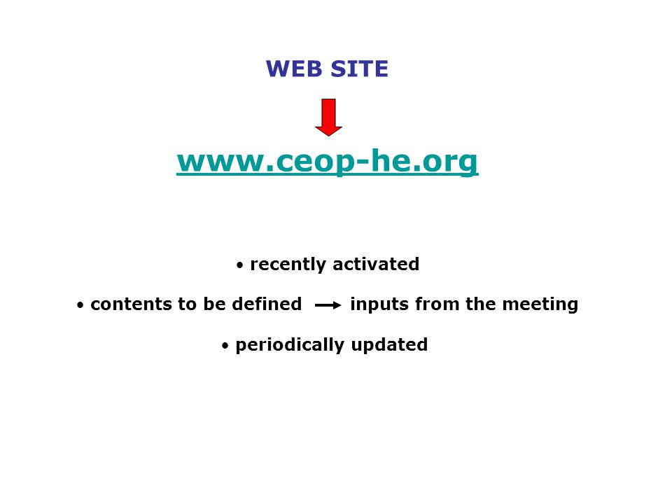 WEB SITE www.ceop-he.org recently activated contents to be defined inputs from the meeting periodically updated
