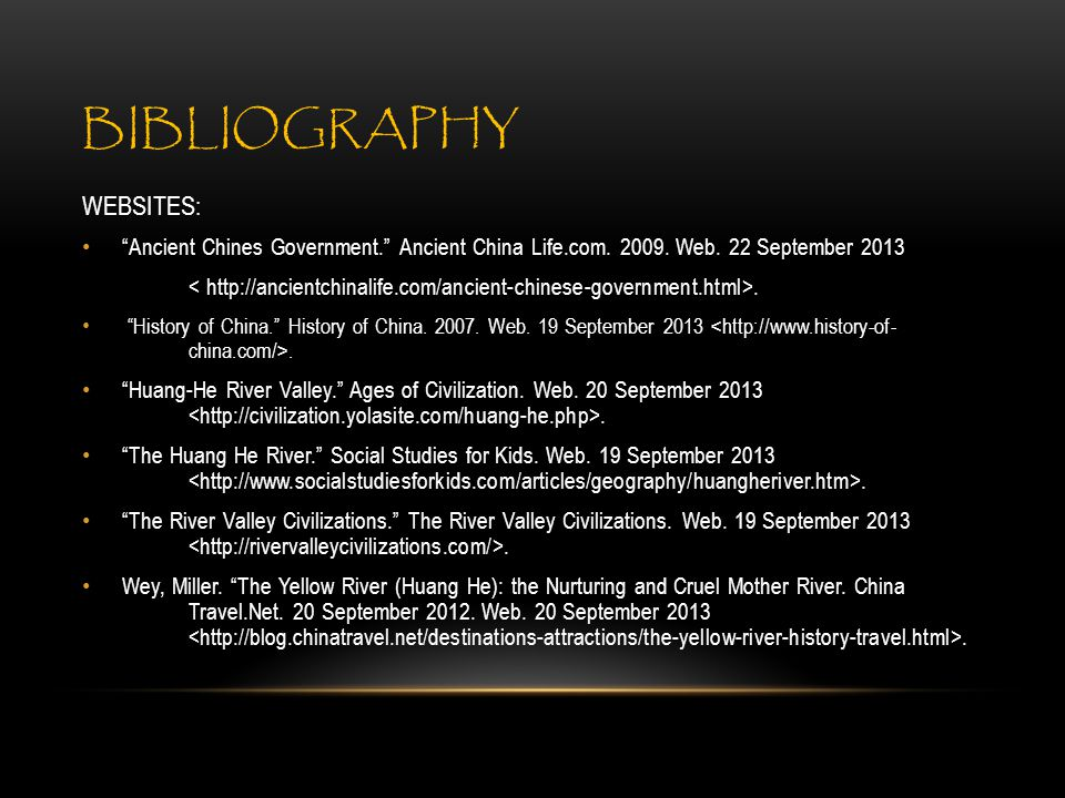 BIBLIOGRAPHY WEBSITES: Ancient Chines Government. Ancient China Life.com.