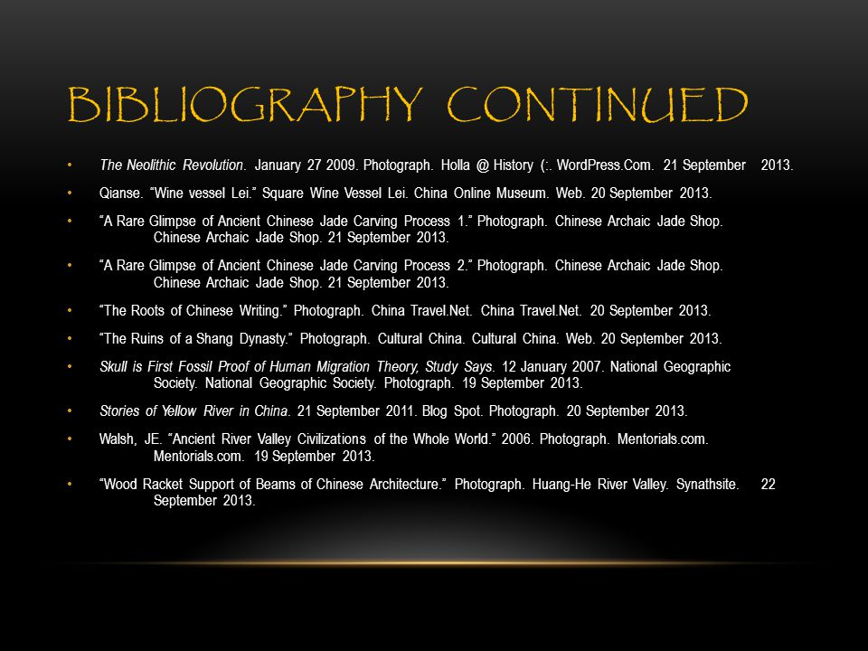 BIBLIOGRAPHY CONTINUED The Neolithic Revolution. January 27 2009.