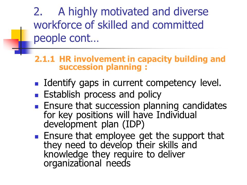 2.A highly motivated and diverse workforce of skilled and committed people cont….