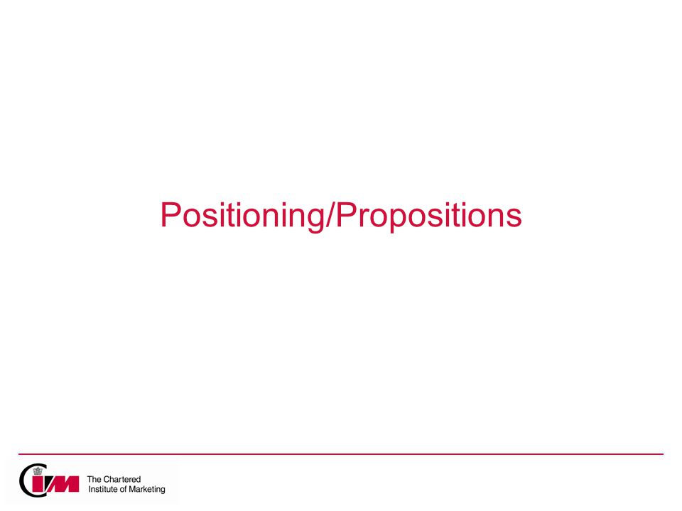 Positioning/Propositions