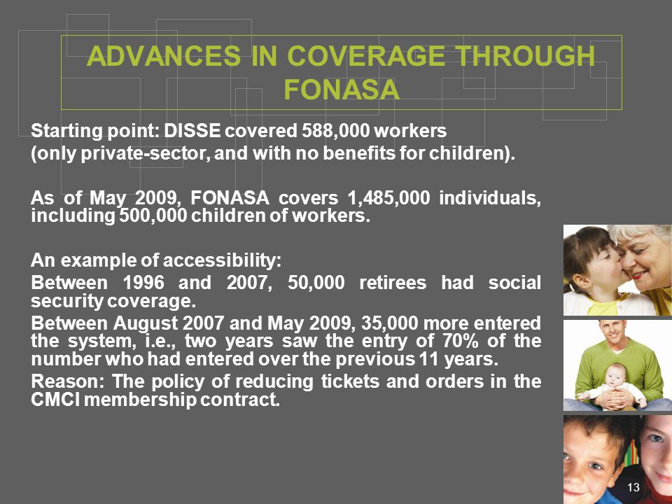 13 Starting point: DISSE covered 588,000 workers (only private-sector, and with no benefits for children).