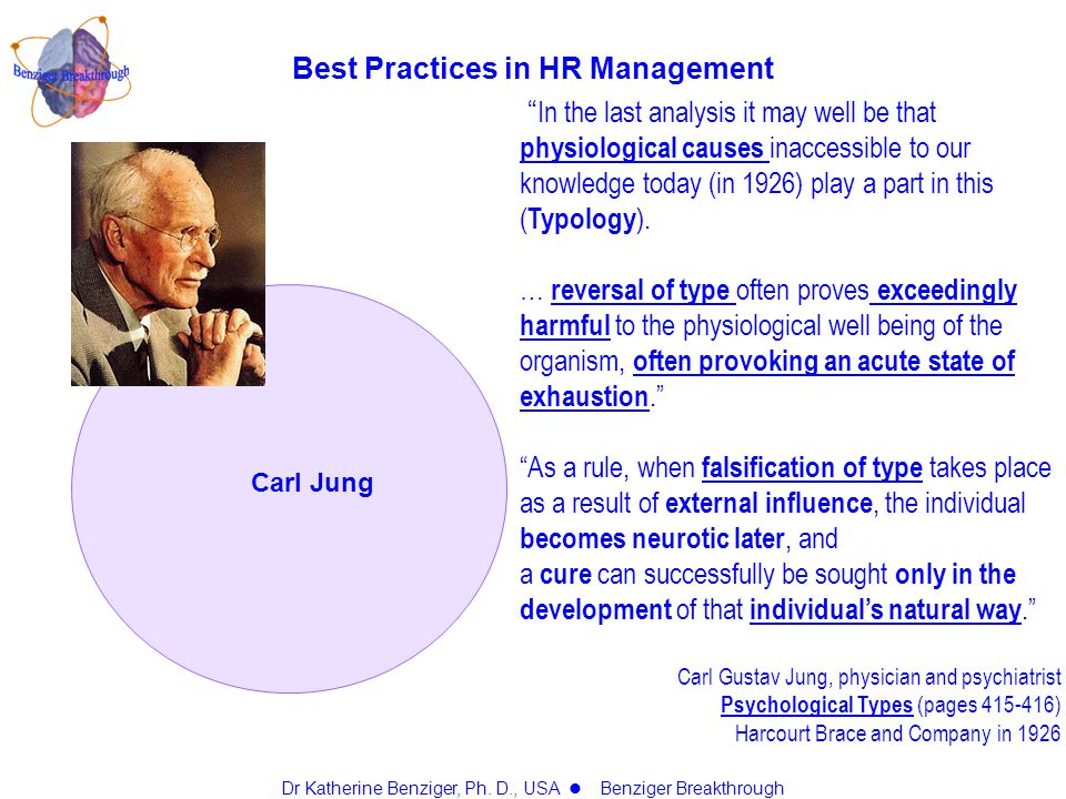 Carl Jung In the last analysis it may well be that physiological causes inaccessible to our knowledge today (in 1926) play a part in this ( Typology ).