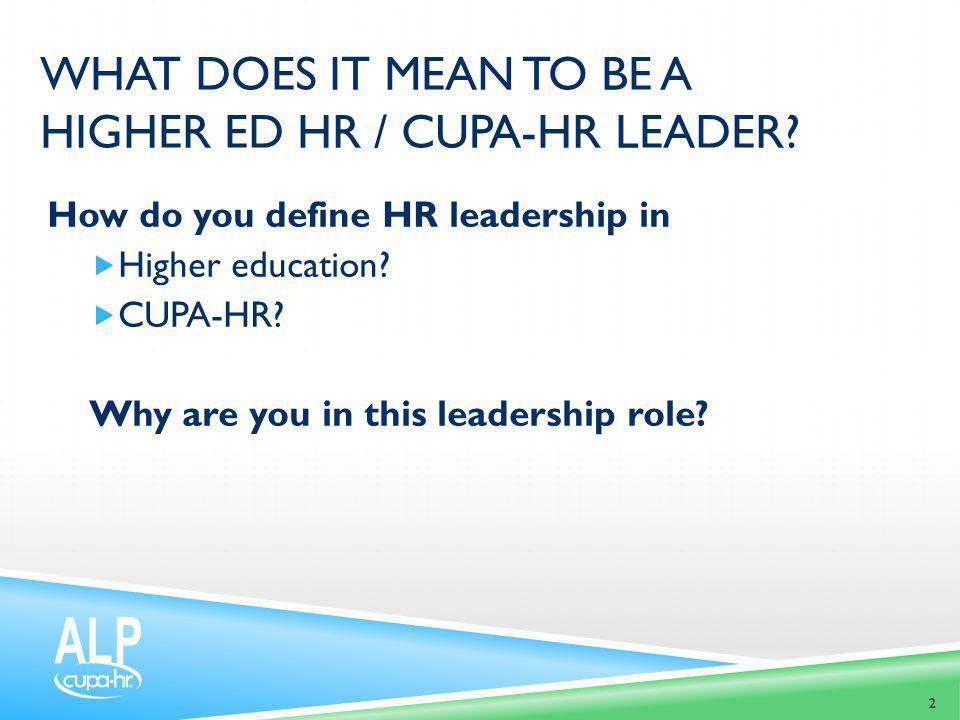 CUPA-HR LEARNING FRAMEWORK Why a CUPA-HR Learning Framework.