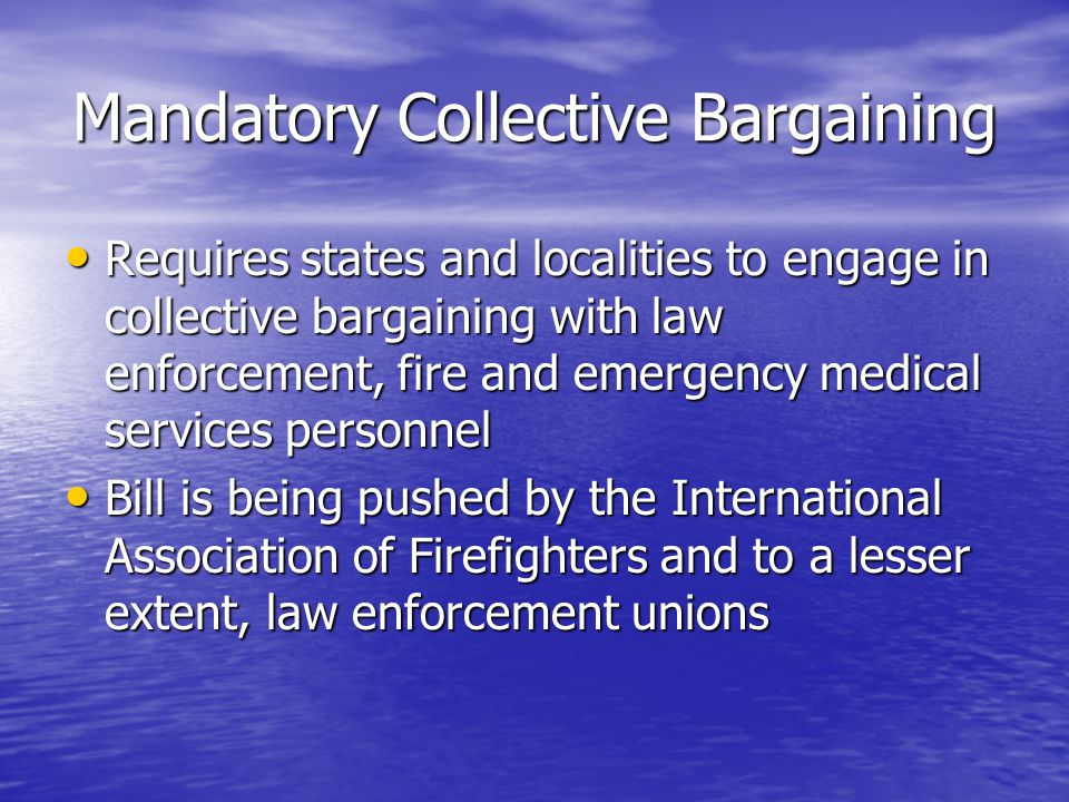 Mandatory Collective Bargaining Received some serious attention in 2000 with hearings in both the House and Senate – IPMA-HR testified Received some serious attention in 2000 with hearings in both the House and Senate – IPMA-HR testified In 2001 there was a procedural vote in the Senate – failed 56-44 In 2001 there was a procedural vote in the Senate – failed 56-44