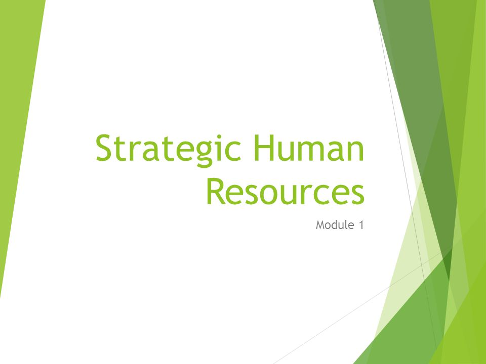 Strategic Human Resources Module 1