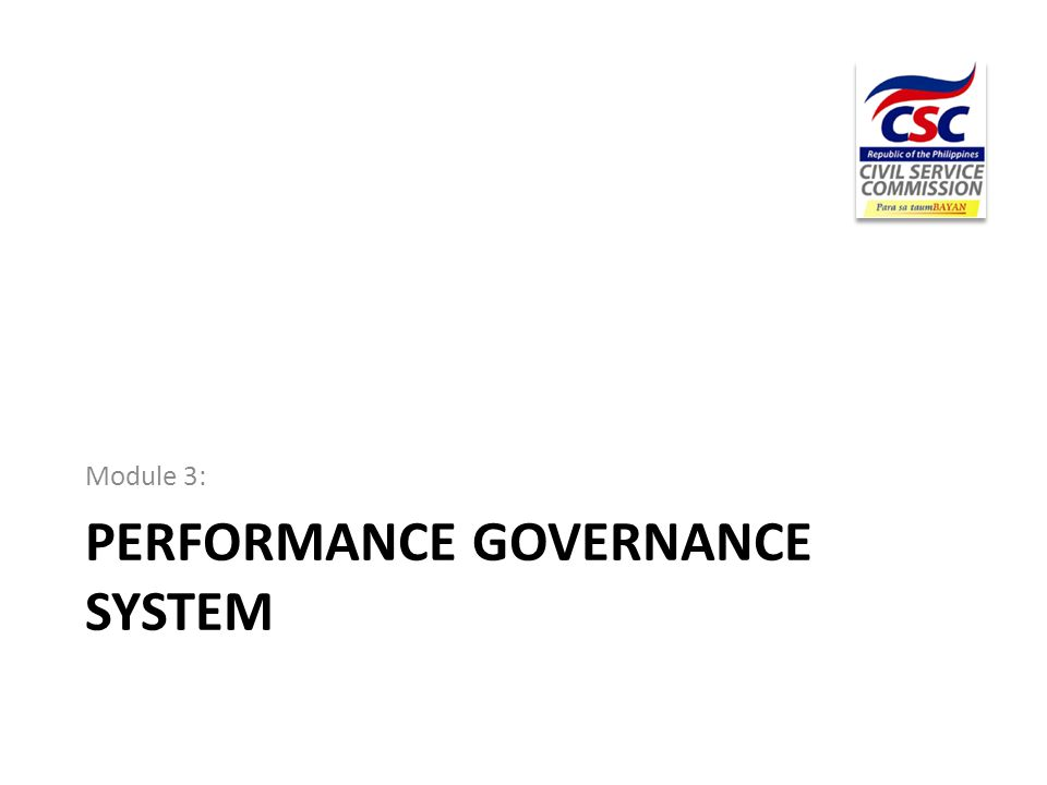 PERFORMANCE GOVERNANCE SYSTEM Module 3: