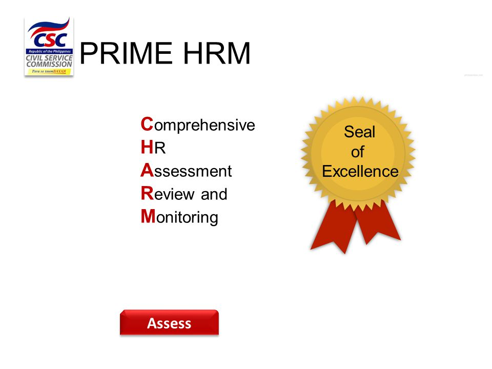 Seal of Excellence PRIME HRM Assess C omprehensive H R A ssessment R eview and M onitoring
