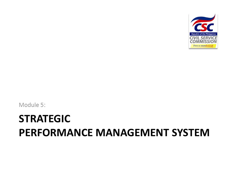 STRATEGIC PERFORMANCE MANAGEMENT SYSTEM Module 5: