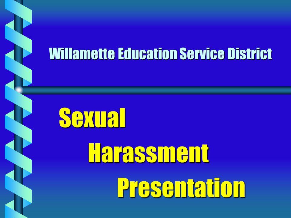 Willamette Education Service District SexualHarassmentPresentation